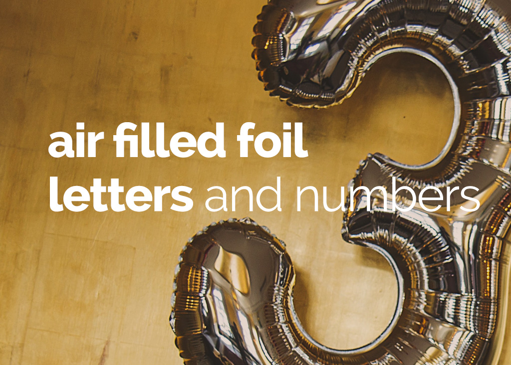 Air filled foil letters and numbers